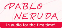 Pablo Neruda in Audio