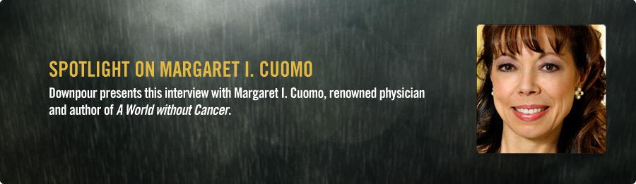 Margaret I. Cuomo, MD Interview - Listen Now