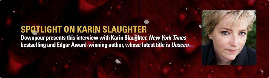 Karin Slaughter Interview - Listen Now