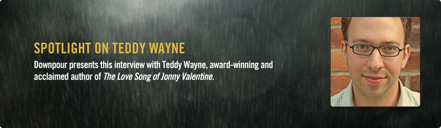 Teddy Wayne Interview - Listen Now