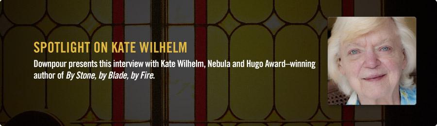 Kate Wilhelm Interview - Listen Now