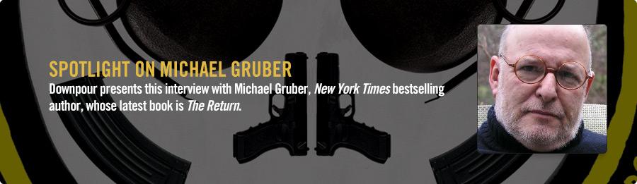 Michael Gruber Interview - Listen Now