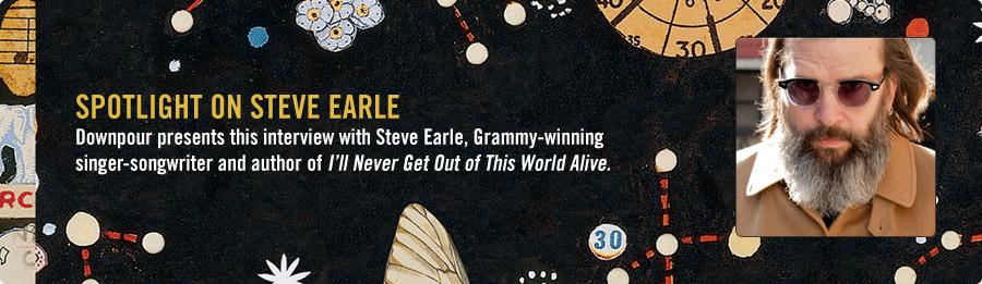 Steve Earle Interview - Listen Now