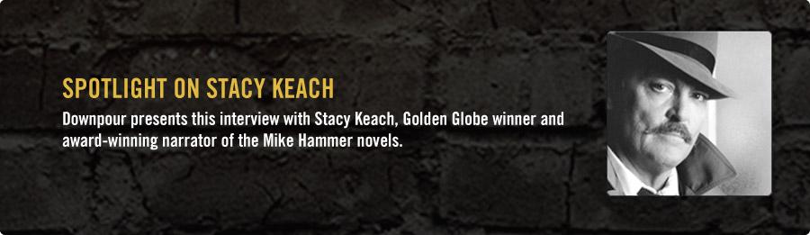 Stacy Keach Interview - Listen Now
