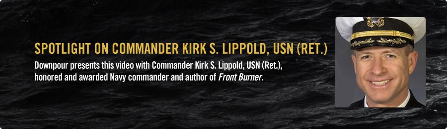 Commander Kirk S. Lippold, USN (Ret.) Interview - Listen Now