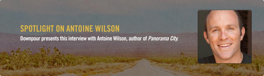 Antoine Wilson Interview - Listen Now